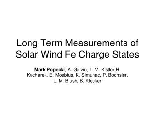 Long Term Measurements of Solar Wind Fe Charge States