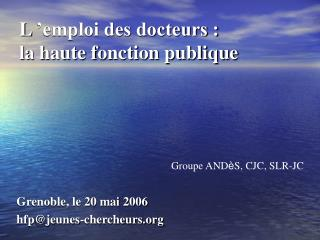 L'emploi des docteurs : la haute fonction publique