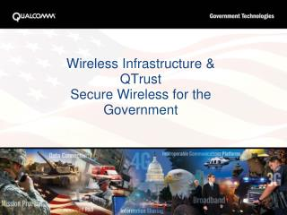 Wireless Infrastructure & QTrust Secure Wireless for the Government