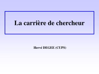 La carri�re de chercheur