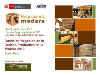 Rueda de Negocios de la Cadena Productiva de la Madera 2010