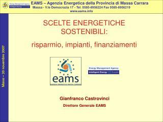 SCELTE ENERGETICHE SOSTENIBILI: risparmio, impianti, finanziamenti