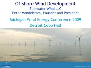 Offshore Wind Development Bluewater Wind LLC Peter Mandelstam, Founder and President
