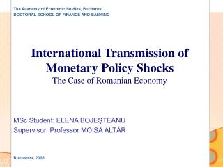 International Transmission of Monetary Policy Shocks The Case of Romanian Economy