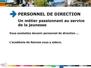 Vous souhaitez devenir personnel de direction … L'académie de Rennes vous y aidera.