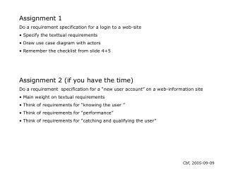 Assignment 1 Do a requirement specification for a login to a web-site  Specify the texttual requirements  Draw use case