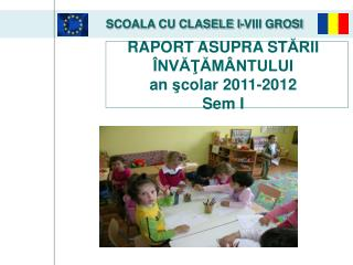 SCOALA CU CLASELE I-VIII GROSI