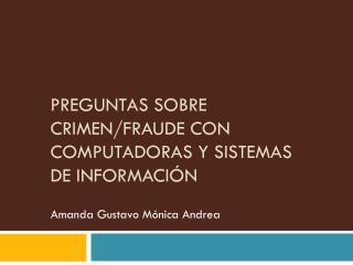 Preguntas sobre crimen/fraude con computadoras y sistemas de información