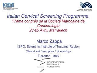 Italian Cervical Screening Programme.  17ème congrés de la Société Marocaine de Cancerologie  23-25 Avril, Marrakech