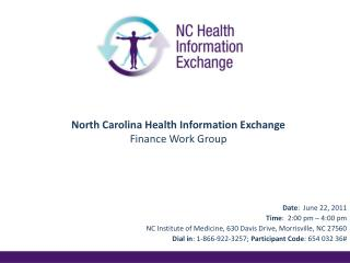 Date :  June 22, 2011 Time :  2:00 pm – 4:00 pm  NC Institute of Medicine, 630 Davis Drive, Morrisville, NC 27560