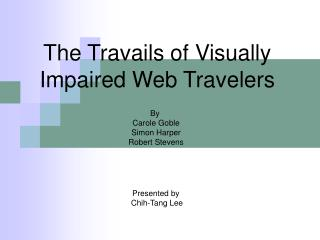 The Travails of Visually Impaired Web Travelers