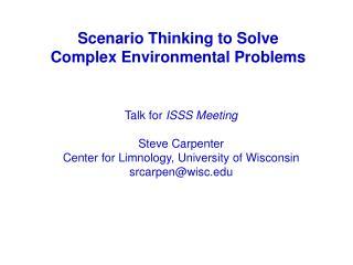 Scenario Thinking to Solve Complex Environmental Problems