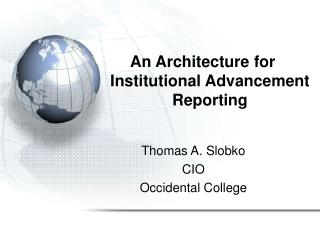 An Architecture for	 Institutional Advancement Reporting