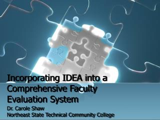Incorporating IDEA into a Comprehensive Faculty  Evaluation System