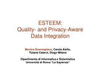 ESTEEM: Quality- and Privacy-Aware  Data Integration