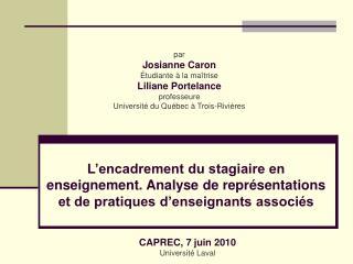 par Josianne Caron Étudiante à la maîtrise Liliane Portelance professeure  Université du Québec à Trois-Rivières