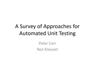 A Survey of Approaches for Automated Unit Testing
