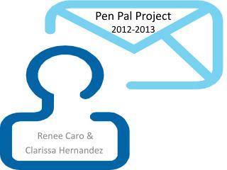 Pen Pal Project  2012-2013
