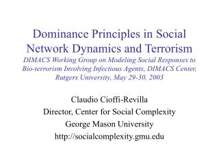Dominance Principles in Social Network Dynamics and Terrorism DIMACS Working Group on Modeling Social Responses to Bio-t