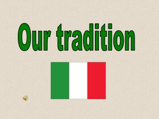 Our tradition