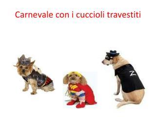 Carnevale con i cuccioli travestiti