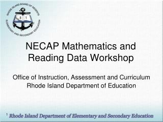 NECAP Mathematics and Reading Data Workshop