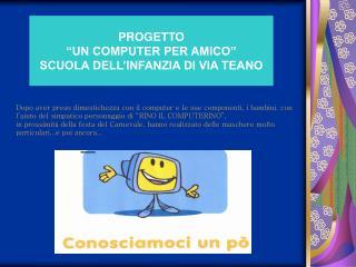 """PROGETTO """"UN COMPUTER PER AMICO"""" SCUOLA DELL'INFANZIA DI VIA TEANO"""