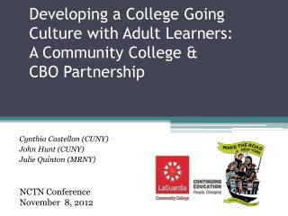 Developing a College Going Culture with Adult Learners:   A Community College &  CBO Partnership