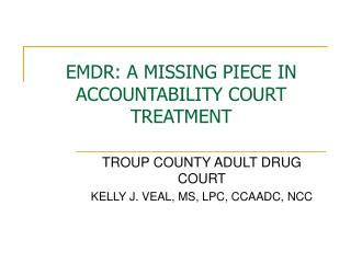 EMDR: A MISSING PIECE IN ACCOUNTABILITY COURT TREATMENT