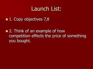 Launch List: