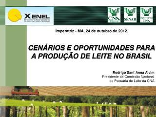 CENÁRIOS E OPORTUNIDADES PARA A PRODUÇÃO DE LEITE NO BRASIL