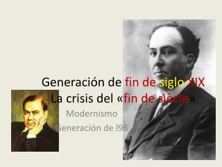 Generación de  fin de  siglo  XIX La crisis del « fin de siècle »