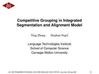 Competitive Grouping in Integrated Segmentation and Alignment Model