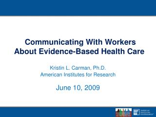 Communicating With Workers About Evidence-Based Health Care