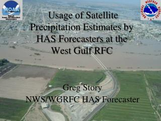 Usage of Satellite Precipitation Estimates by HAS Forecasters at the West Gulf RFC