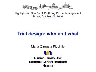 Trial  design : who and what