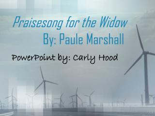 Praisesong for the Widow 		By: Paule Marshall