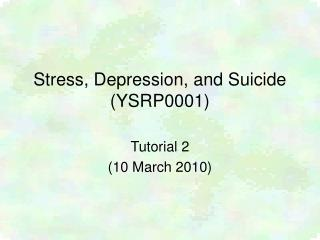 Stress, Depression, and Suicide (YSRP0001)