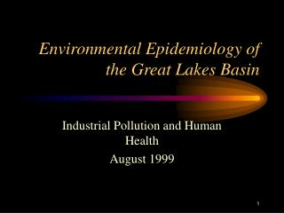 Environmental Epidemiology of the Great Lakes Basin