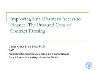 Improving Small Farmer�s Access to Finance: The Pros and Cons of Contract Farming