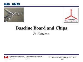Baseline Board and Chips B. Carlson