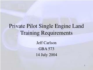 Private Pilot Single Engine Land Training Requirements