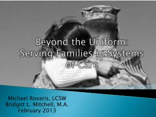 Beyond the Uniform:  Serving Families in Systems of Care