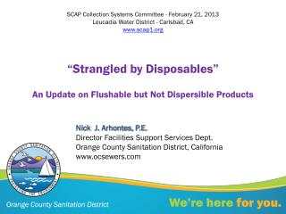 """Strangled by Disposables"" An Update on Flushable but Not Dispersible Products"