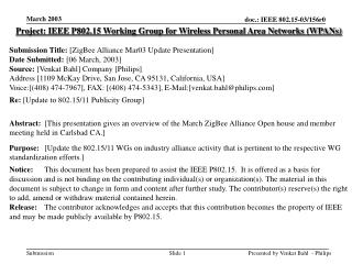 Project: IEEE P802.15 Working Group for Wireless Personal Area Networks (WPANs) Submission Title:  [ ZigBee Alliance Ma