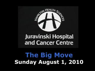 The Big Move Sunday August 1, 2010