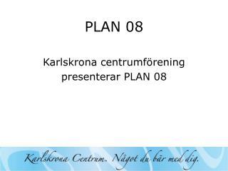 PLAN 08