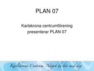 PLAN 07