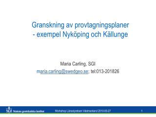 Granskning av provtagningsplaner - exempel Nyköping och Källunge