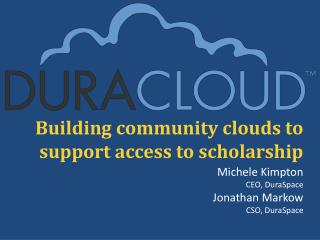 Building community clouds to support access to scholarship